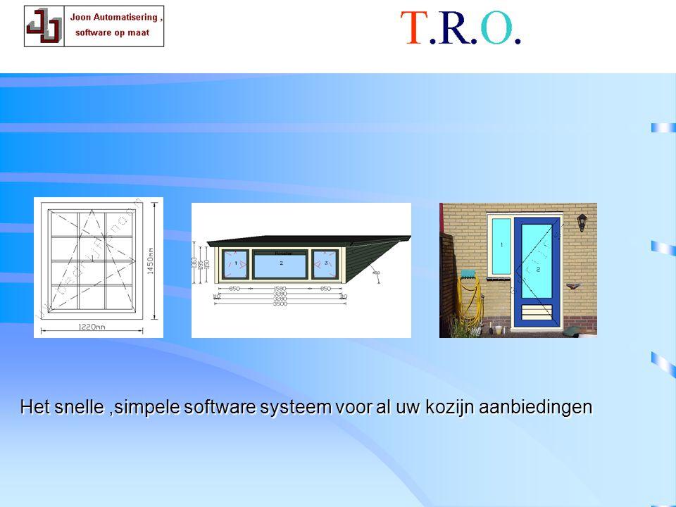 T.R.O. conclusie Het snelle ,simpele software systeem voor al uw kozijn aanbiedingen