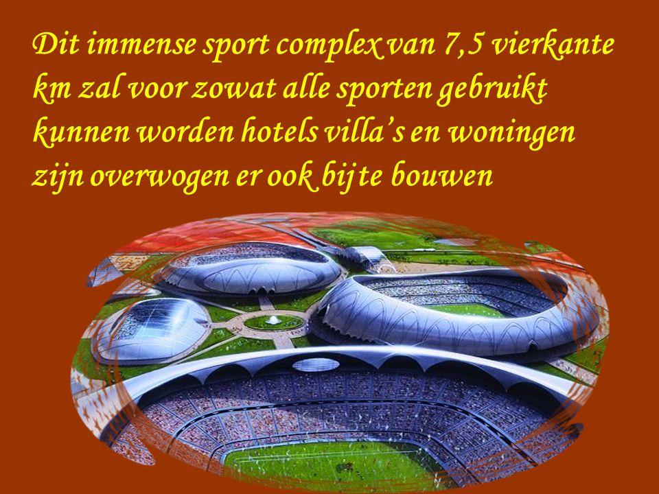 Dit immense sport complex van 7,5 vierkante km zal voor zowat alle sporten gebruikt kunnen worden hotels villa's en woningen zijn overwogen er ook bij te bouwen