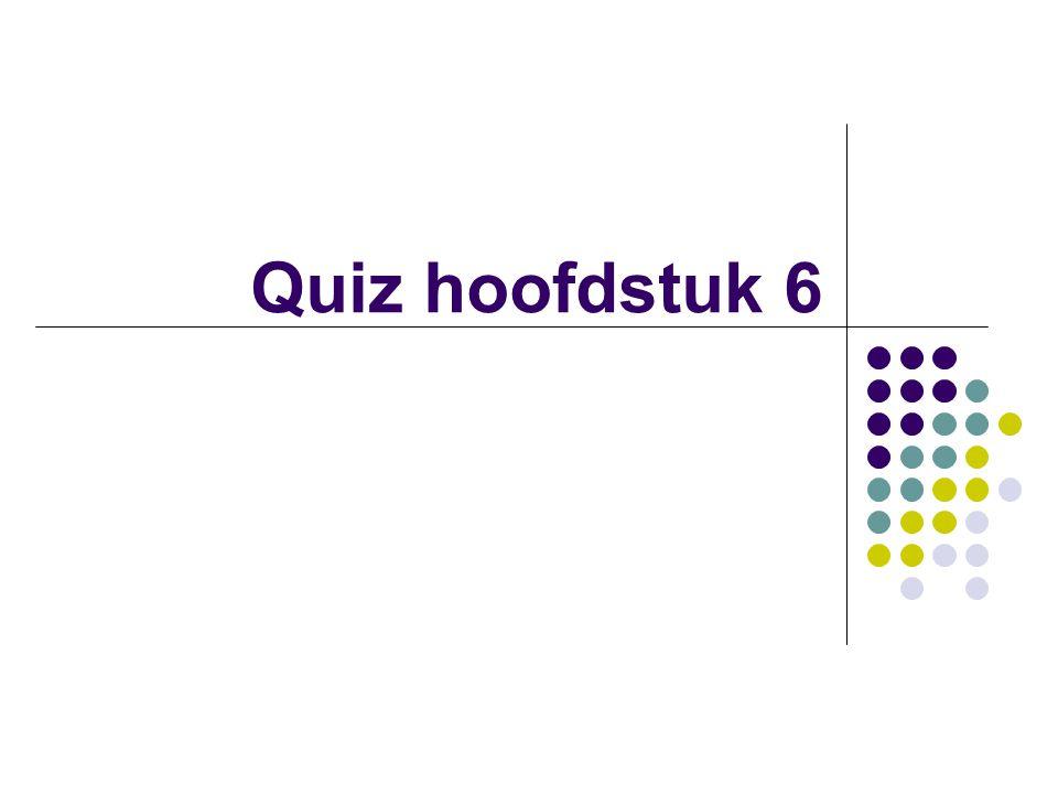 Quiz hoofdstuk 6