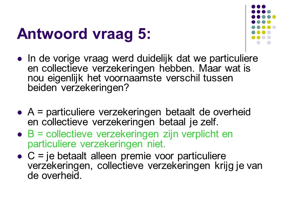 Antwoord vraag 5: