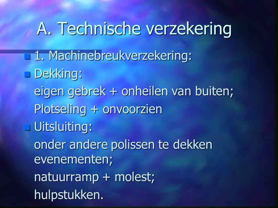 A. Technische verzekering