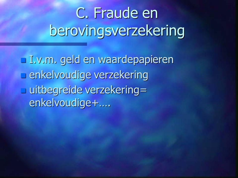 C. Fraude en berovingsverzekering