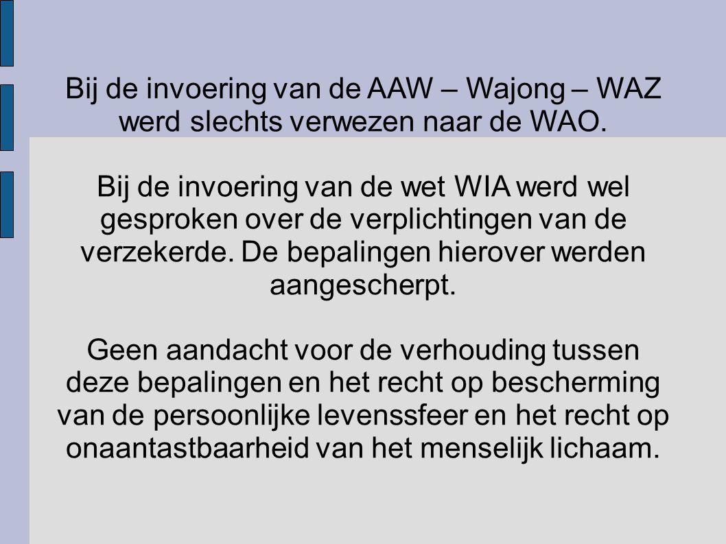 Bij de invoering van de AAW – Wajong – WAZ werd slechts verwezen naar de WAO.