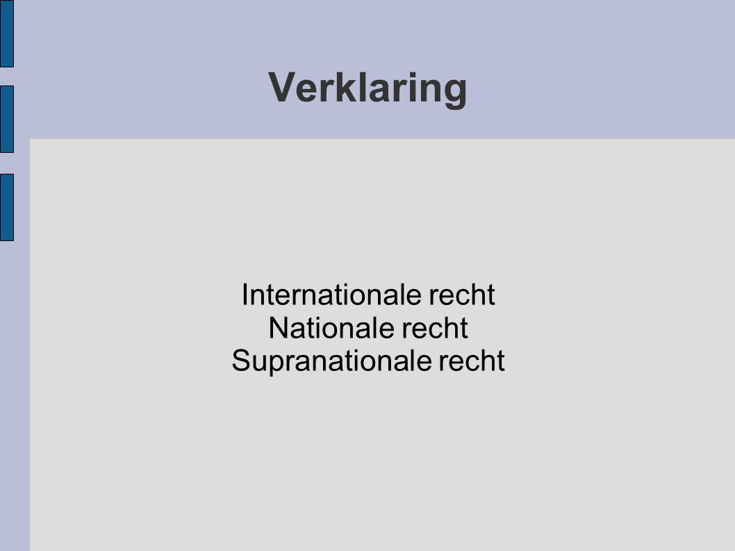Internationale recht Nationale recht Supranationale recht