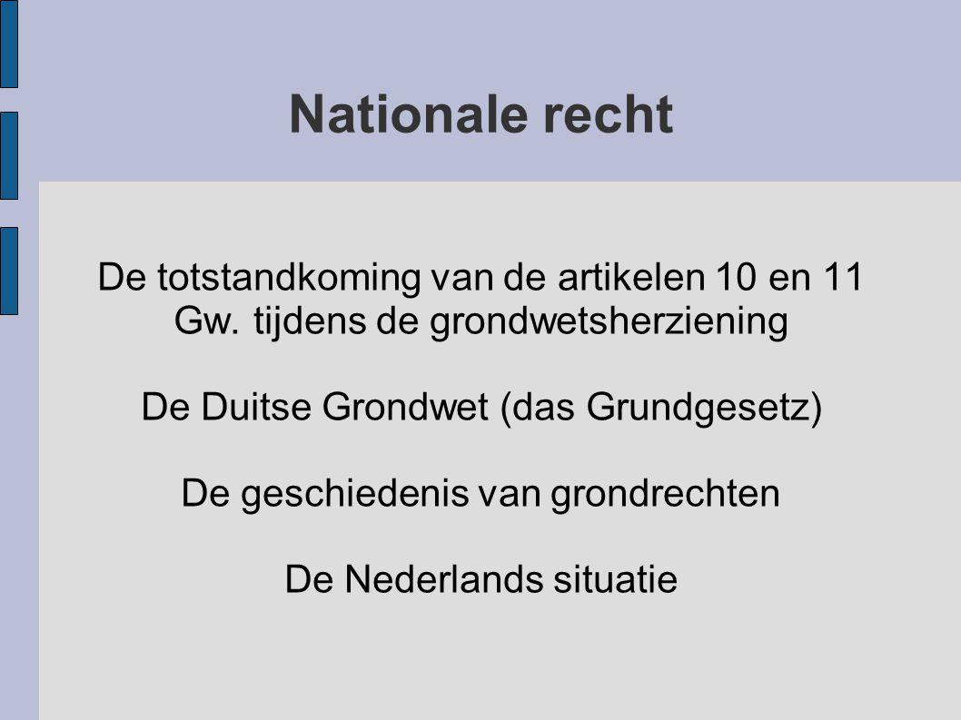 Nationale recht De totstandkoming van de artikelen 10 en 11 Gw. tijdens de grondwetsherziening. De Duitse Grondwet (das Grundgesetz)
