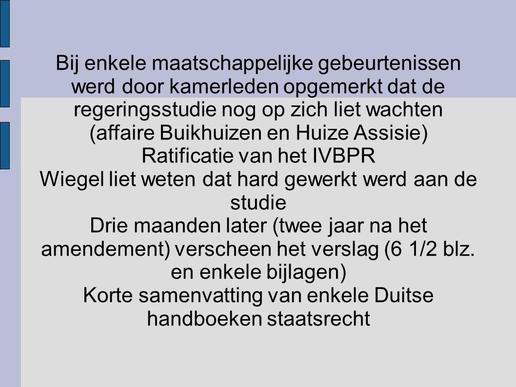 (affaire Buikhuizen en Huize Assisie) Ratificatie van het IVBPR