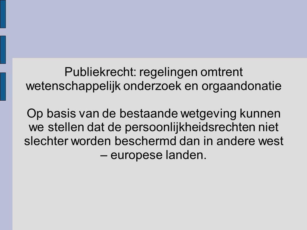 Publiekrecht: regelingen omtrent wetenschappelijk onderzoek en orgaandonatie
