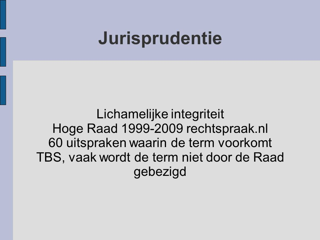 Jurisprudentie Lichamelijke integriteit