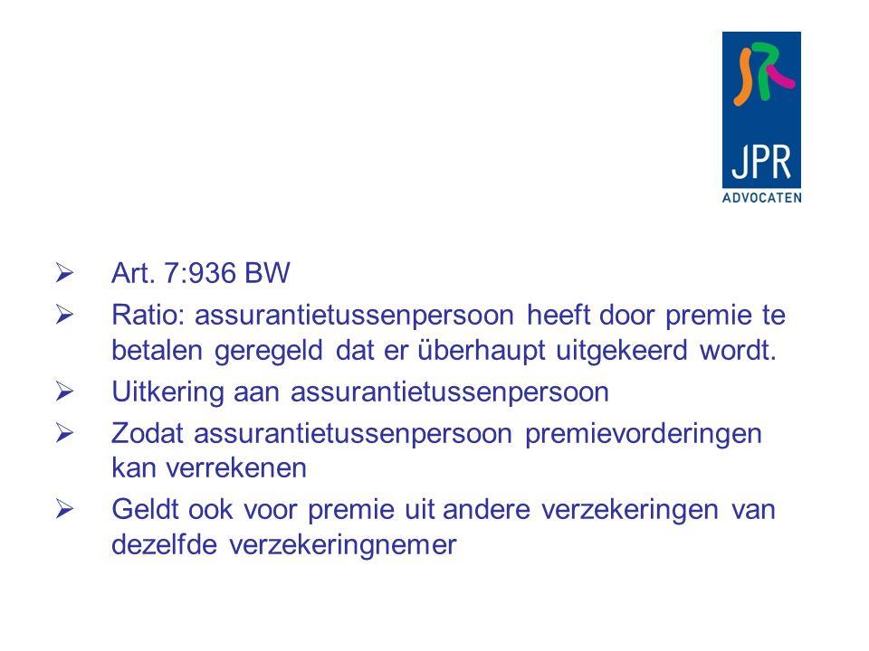 Art. 7:936 BW Ratio: assurantietussenpersoon heeft door premie te betalen geregeld dat er überhaupt uitgekeerd wordt.