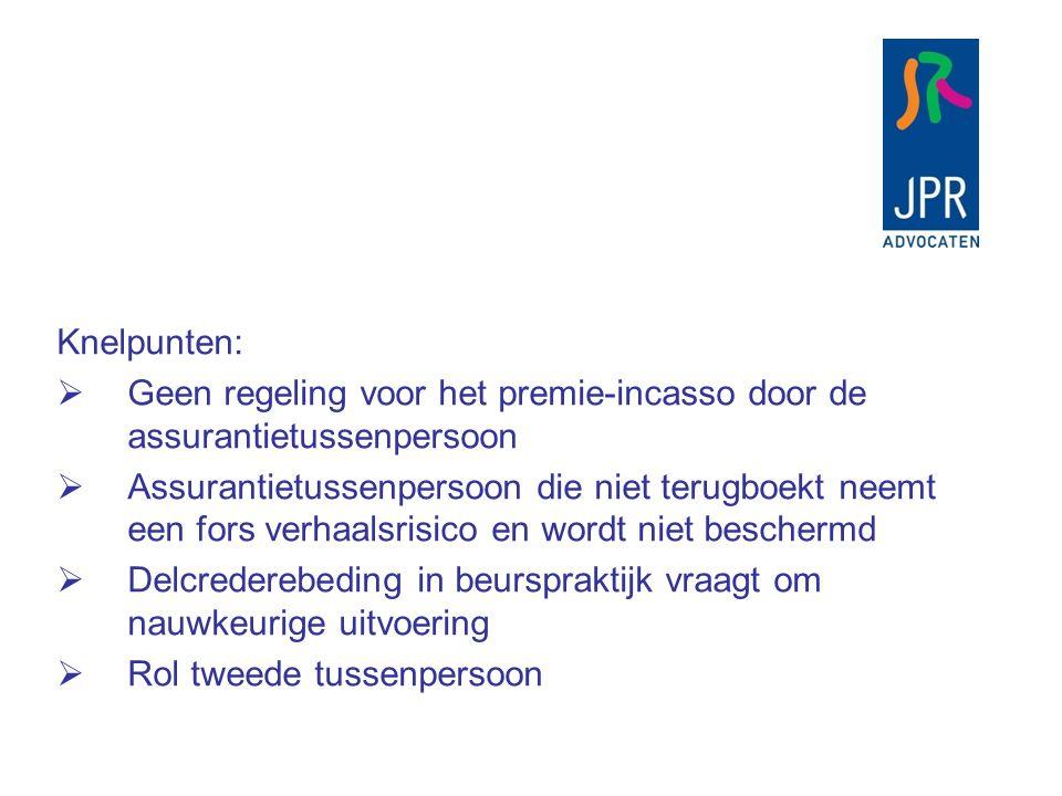 Knelpunten: Geen regeling voor het premie-incasso door de assurantietussenpersoon.