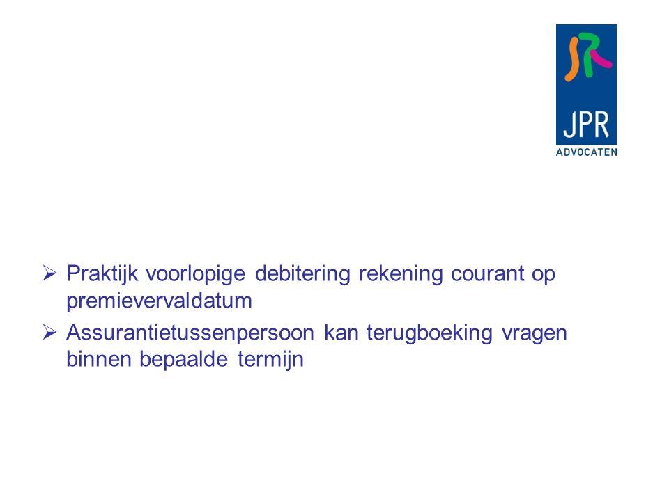 Praktijk voorlopige debitering rekening courant op premievervaldatum