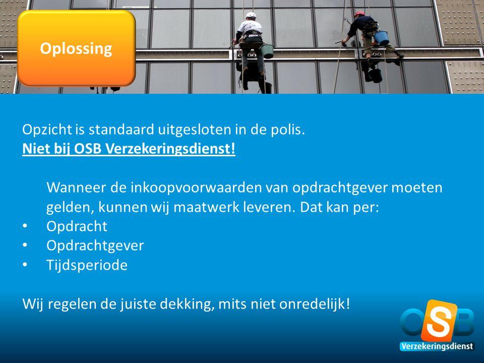 Oplossing Opzicht is standaard uitgesloten in de polis.