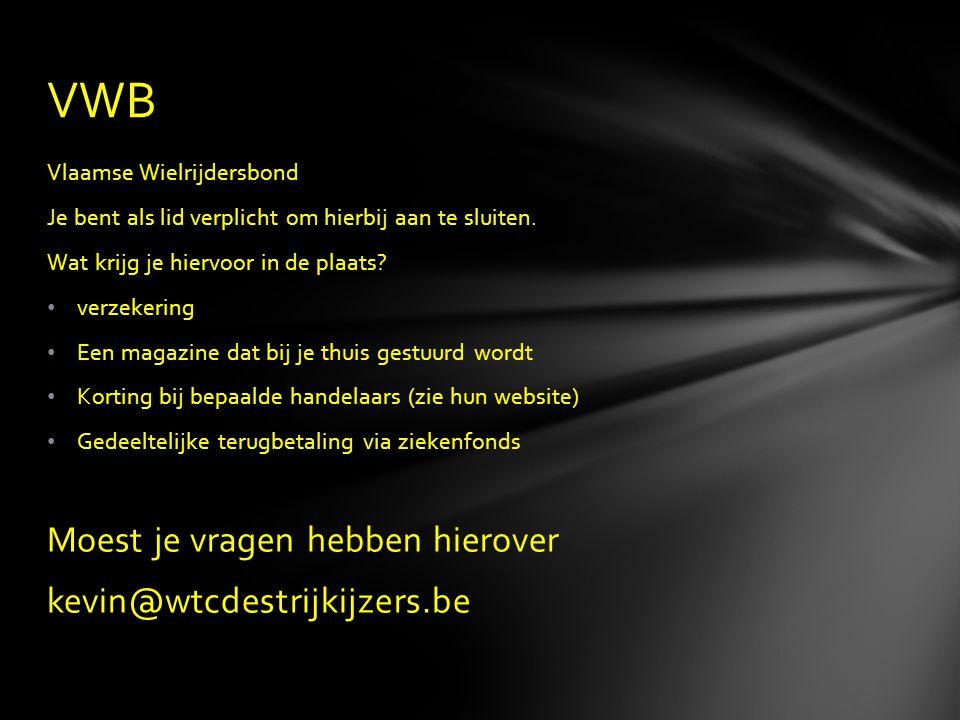 VWB Moest je vragen hebben hierover kevin@wtcdestrijkijzers.be