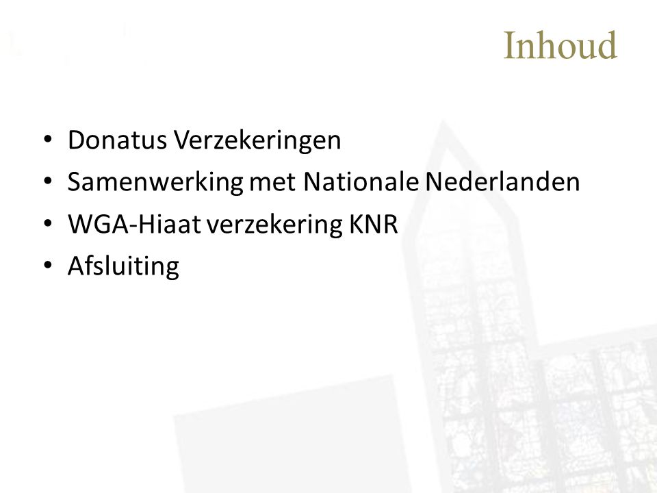Inhoud Donatus Verzekeringen Samenwerking met Nationale Nederlanden