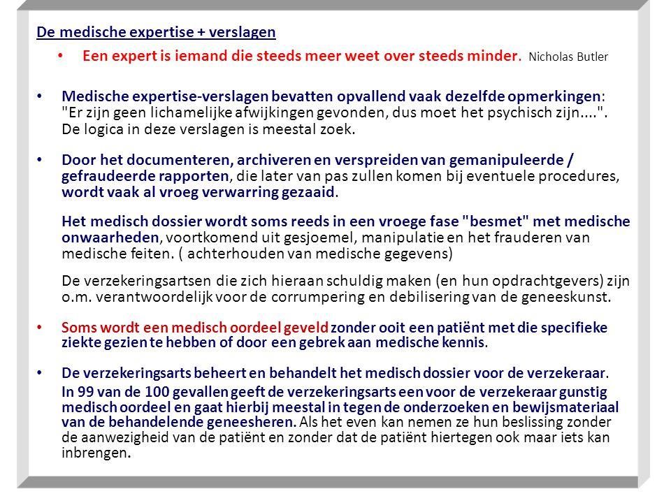De medische expertise + verslagen