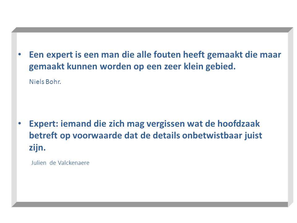 Een expert is een man die alle fouten heeft gemaakt die maar gemaakt kunnen worden op een zeer klein gebied.