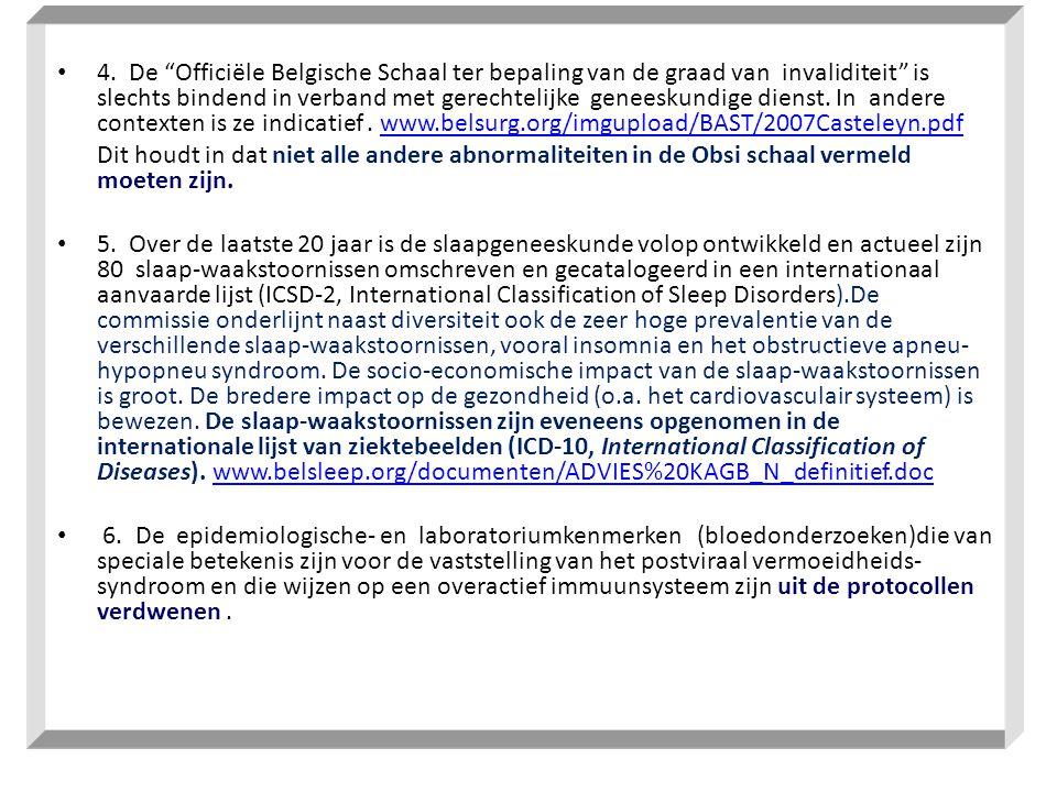 4. De Officiële Belgische Schaal ter bepaling van de graad van invaliditeit is slechts bindend in verband met gerechtelijke geneeskundige dienst. In andere contexten is ze indicatief . www.belsurg.org/imgupload/BAST/2007Casteleyn.pdf