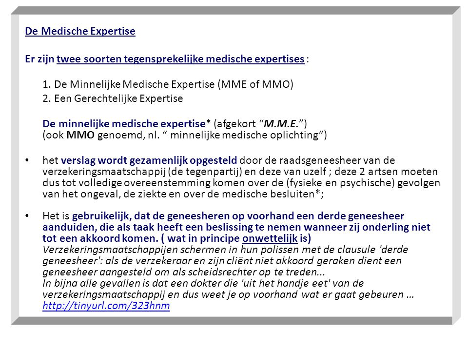 Er zijn twee soorten tegensprekelijke medische expertises :