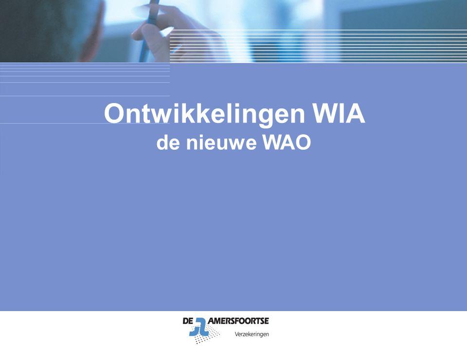 Ontwikkelingen WIA de nieuwe WAO