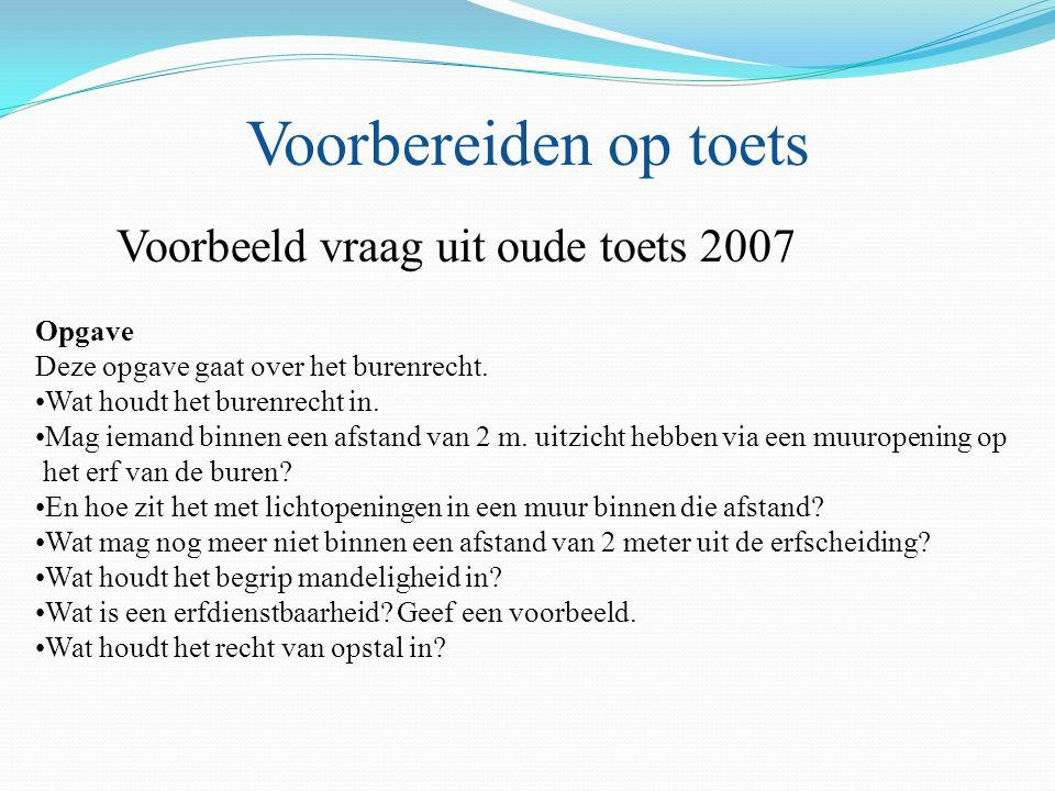 Voorbereiden op toets Voorbeeld vraag uit oude toets 2007 Opgave