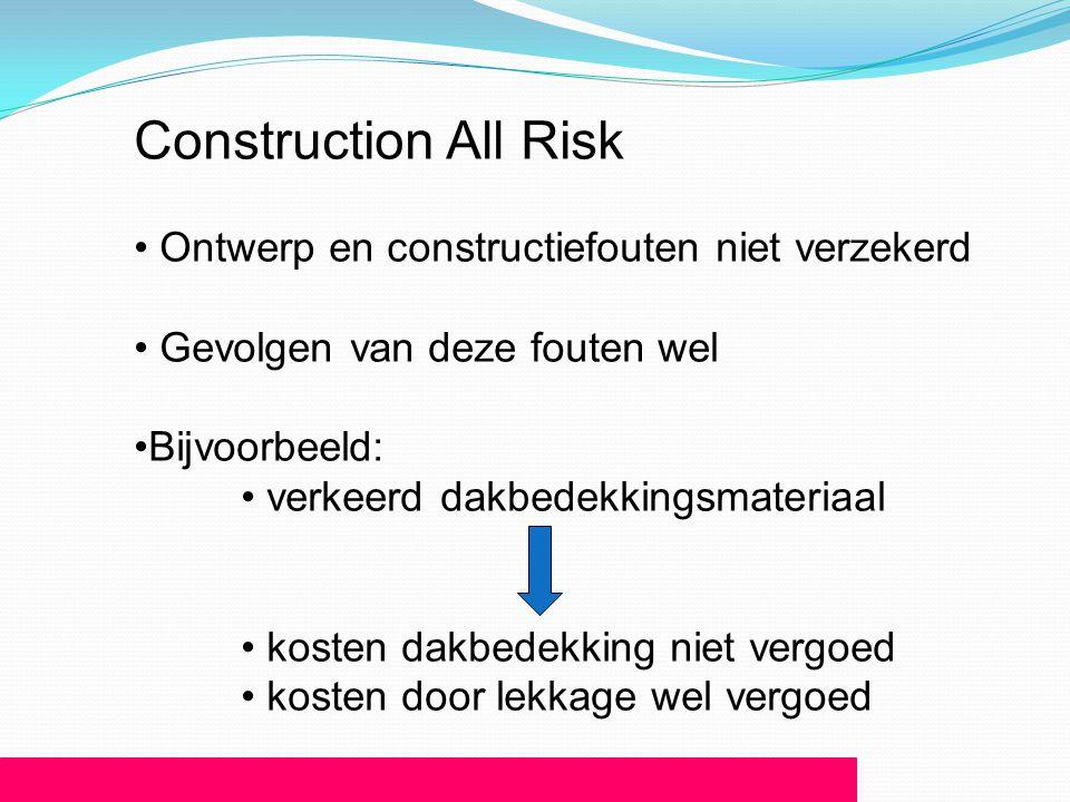Construction All Risk Ontwerp en constructiefouten niet verzekerd