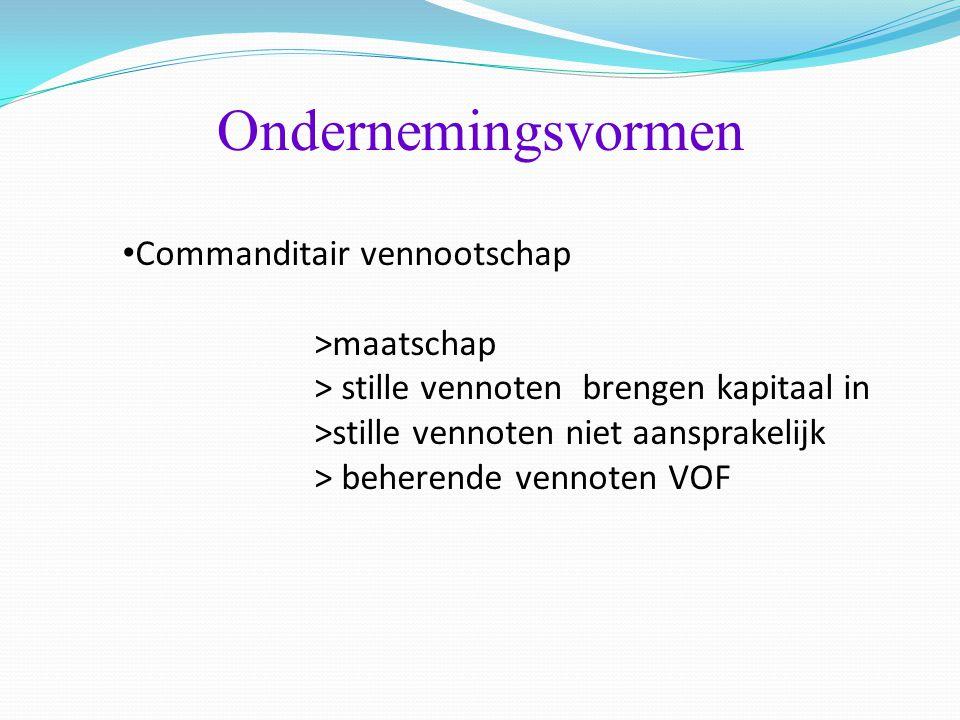 Ondernemingsvormen Commanditair vennootschap >maatschap