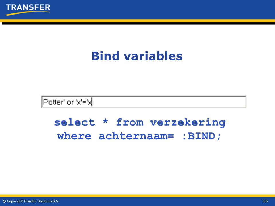 select * from verzekering where achternaam= :BIND;