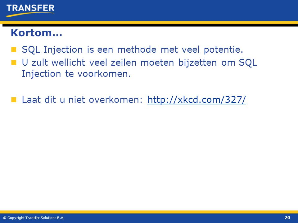 Kortom… SQL Injection is een methode met veel potentie.