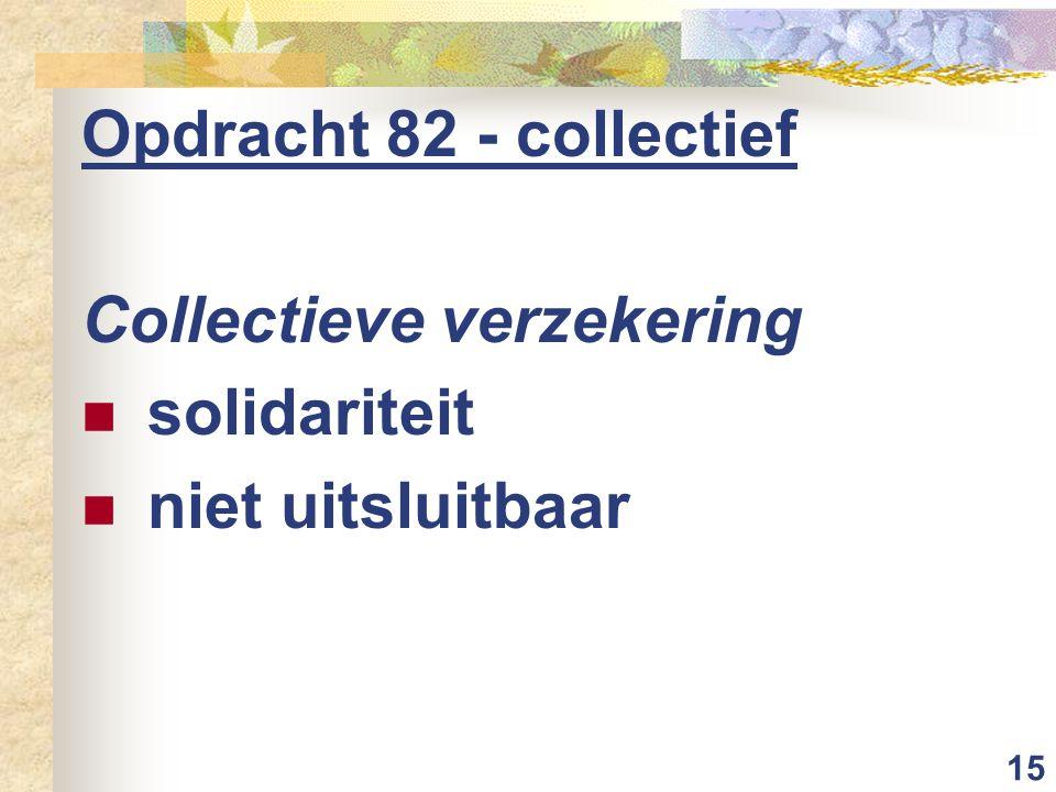 Opdracht 82 - collectief Collectieve verzekering solidariteit niet uitsluitbaar