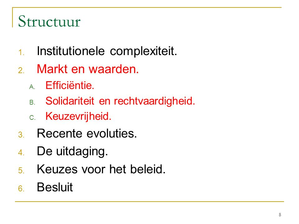 Structuur Institutionele complexiteit. Markt en waarden.