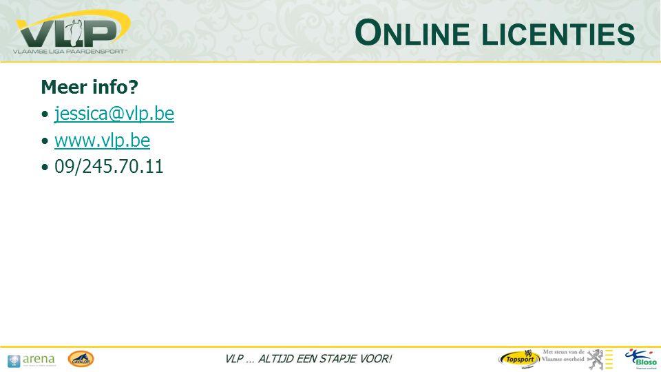 Online licenties Meer info jessica@vlp.be www.vlp.be 09/245.70.11