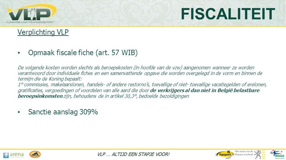 FISCALITEIT Verplichting VLP Opmaak fiscale fiche (art. 57 WIB)