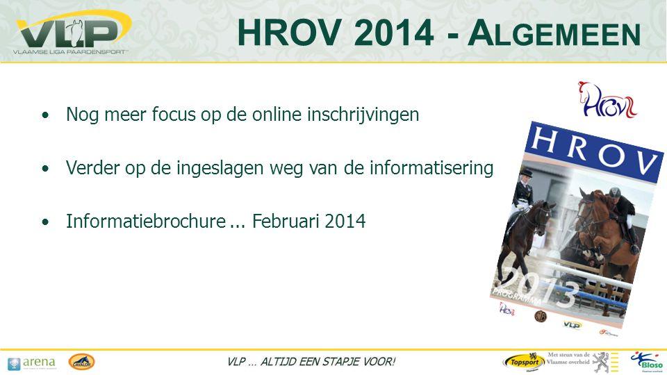 HROV 2014 - Algemeen Nog meer focus op de online inschrijvingen