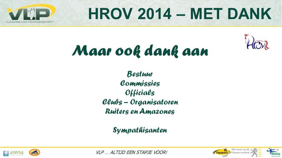 HROV 2014 – MET DANK Maar ook dank aan Bestuur Commissies Officials
