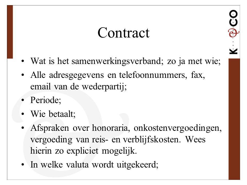 Contract Wat is het samenwerkingsverband; zo ja met wie;