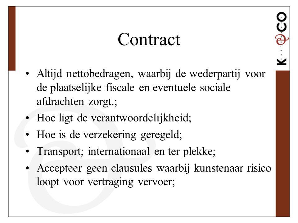 Contract Altijd nettobedragen, waarbij de wederpartij voor de plaatselijke fiscale en eventuele sociale afdrachten zorgt.;