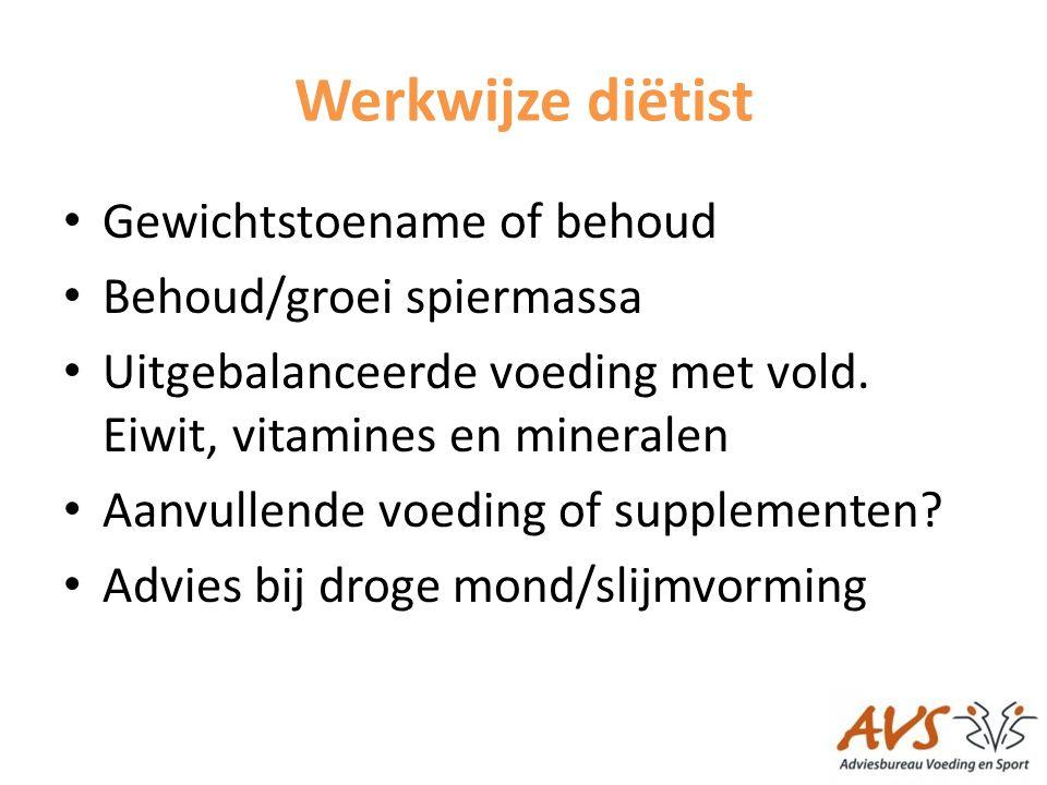 Werkwijze diëtist Gewichtstoename of behoud Behoud/groei spiermassa