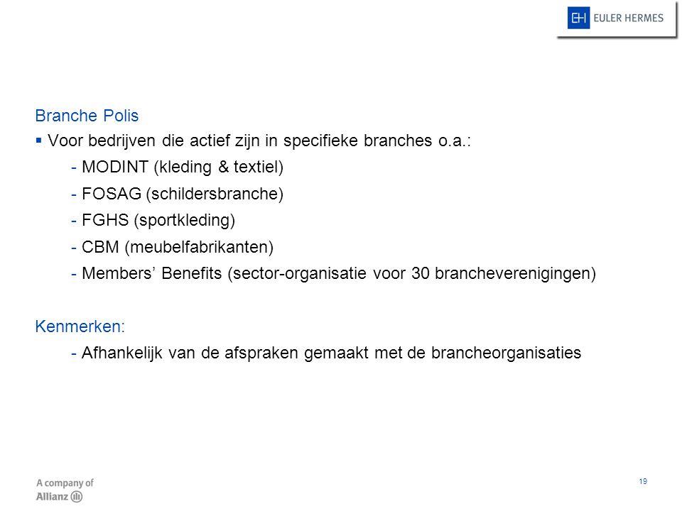 Branche Polis Voor bedrijven die actief zijn in specifieke branches o.a.: MODINT (kleding & textiel)