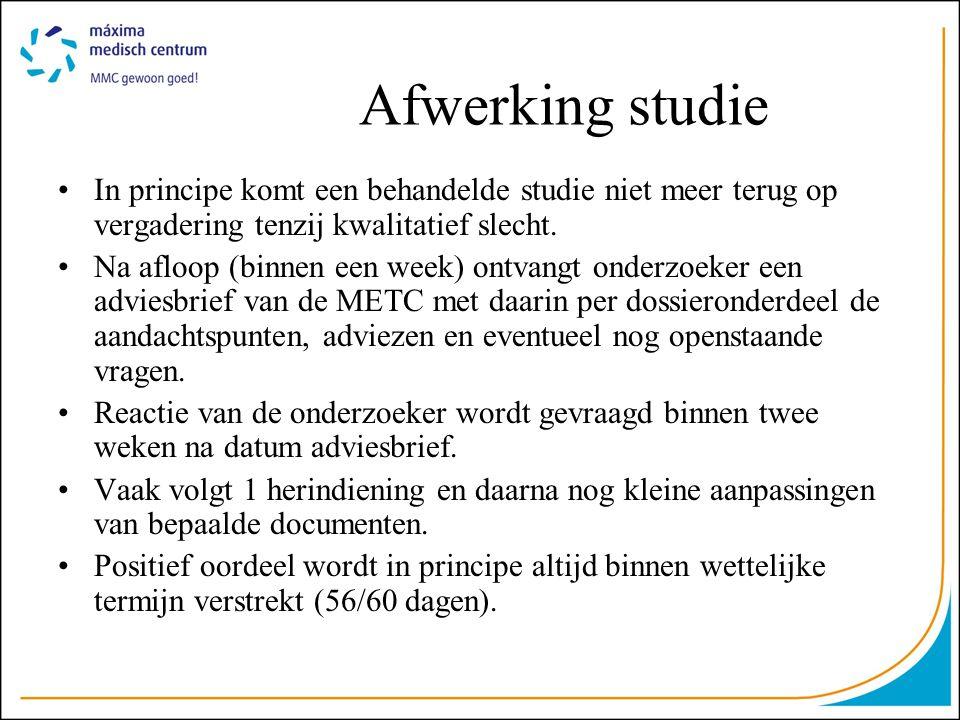 Afwerking studie In principe komt een behandelde studie niet meer terug op vergadering tenzij kwalitatief slecht.