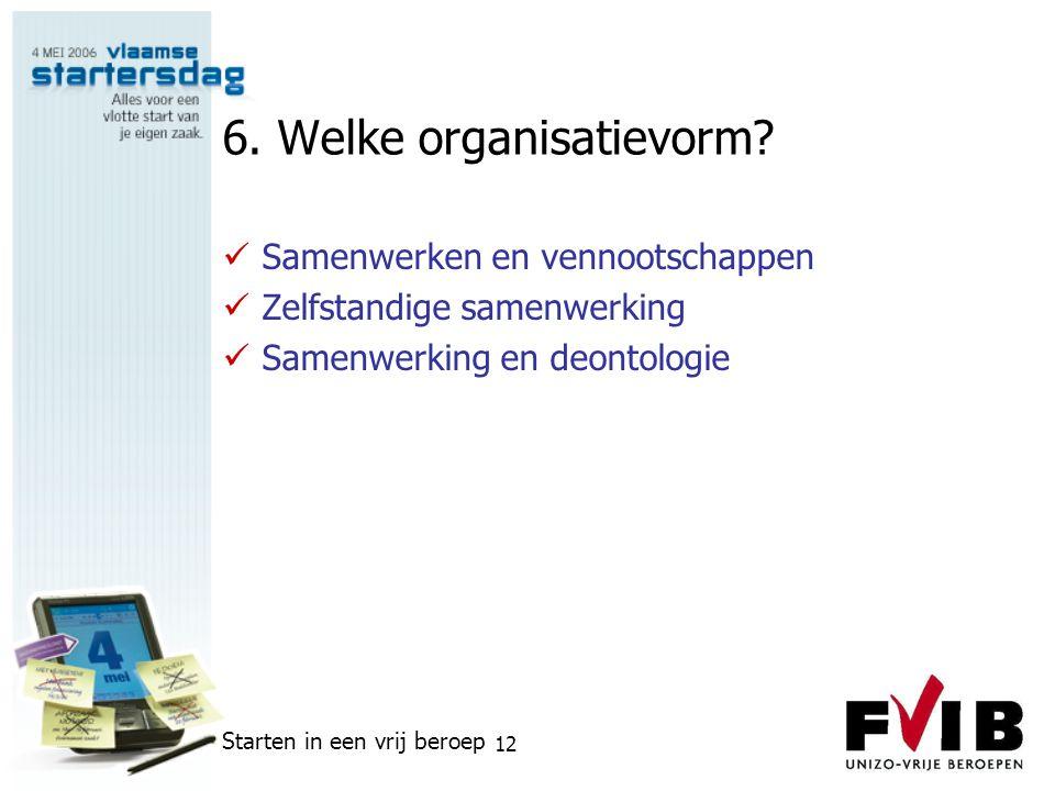 6. Welke organisatievorm