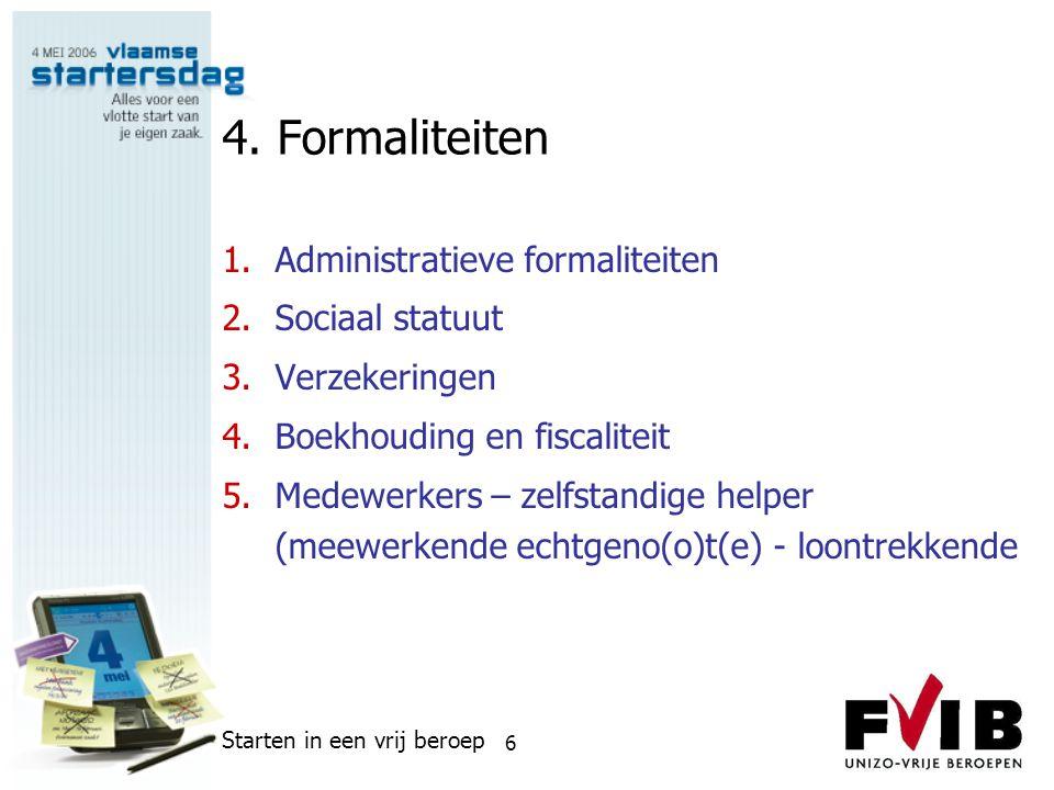 4. Formaliteiten Administratieve formaliteiten Sociaal statuut