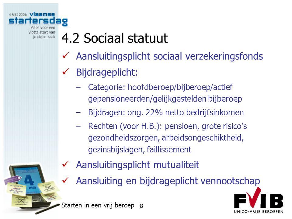 4.2 Sociaal statuut Aansluitingsplicht sociaal verzekeringsfonds