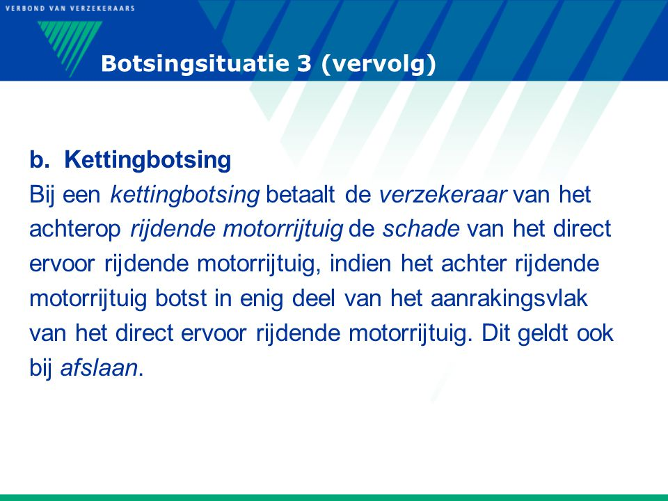 Botsingsituatie 3 (vervolg)