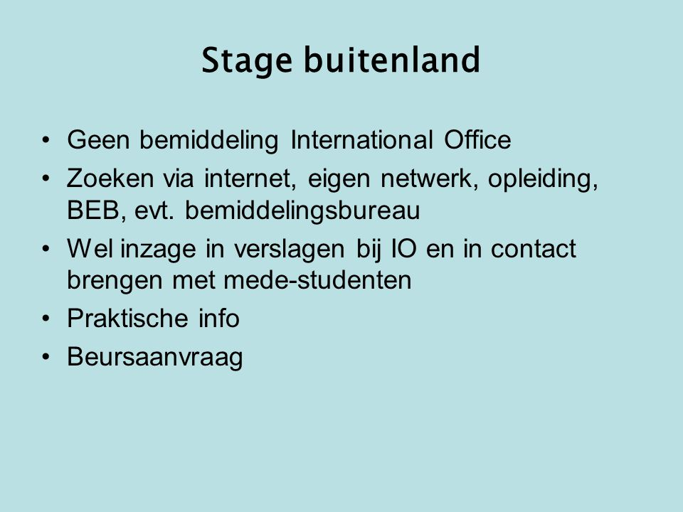 Stage buitenland Geen bemiddeling International Office