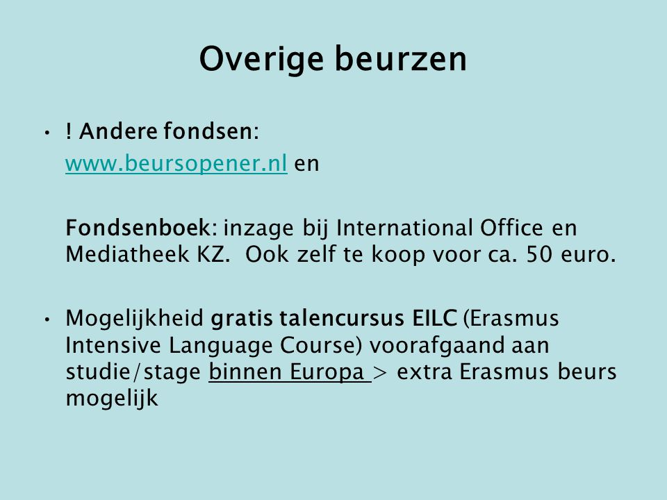 Overige beurzen ! Andere fondsen: www.beursopener.nl en