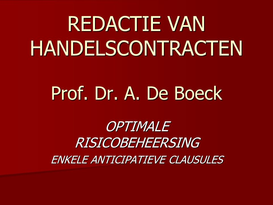 REDACTIE VAN HANDELSCONTRACTEN Prof. Dr. A. De Boeck