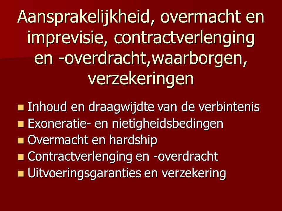Aansprakelijkheid, overmacht en imprevisie, contractverlenging en -overdracht,waarborgen, verzekeringen