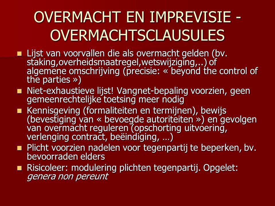 OVERMACHT EN IMPREVISIE - OVERMACHTSCLAUSULES