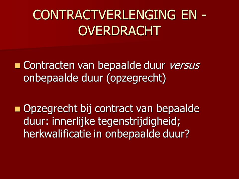 CONTRACTVERLENGING EN -OVERDRACHT