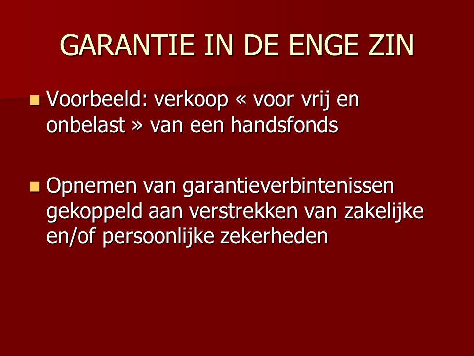 GARANTIE IN DE ENGE ZIN Voorbeeld: verkoop « voor vrij en onbelast » van een handsfonds.